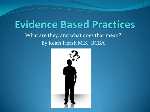 What are they, and what does that mean?      By Keith Hersh M.S. BCBA