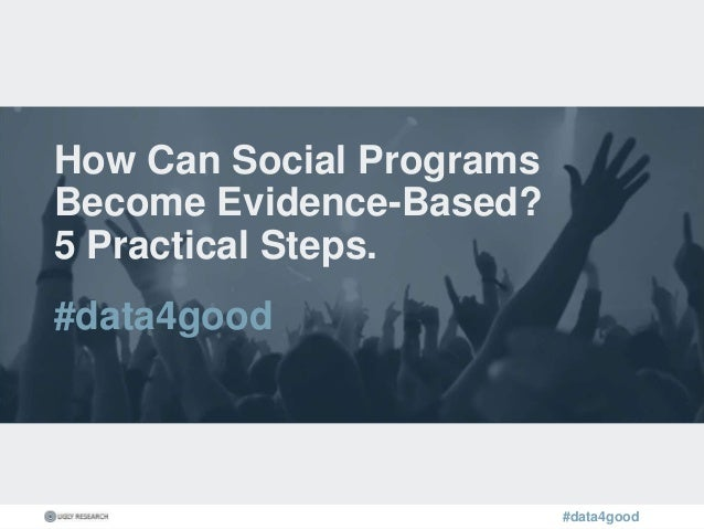 #data4good How Can Social Programs Become Evidence-Based? 5 Practical Steps. #data4good