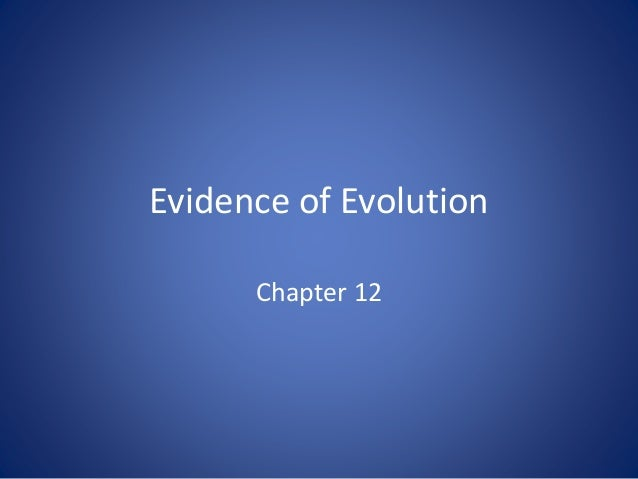 Evidence of Evolution Chapter 12