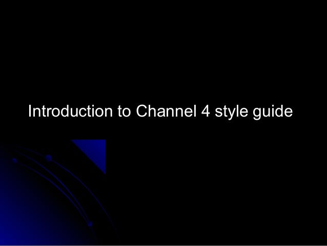 Introduction to Channel 4 style guide