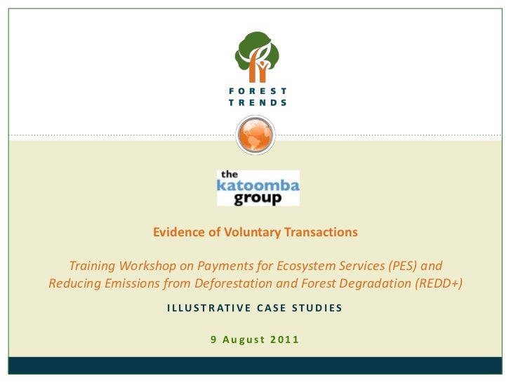 Evidence of Voluntary TransactionsTraining Workshop on Payments for Ecosystem Services (PES) and Reducing Emissions from D...