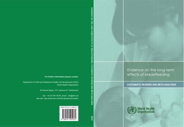 Evidence on the long-termeffects of breastfeedingSYSTEMATIC REVIEWS AND META-ANALYSESBernardo L. Horta, MD, PhDUniversidad...