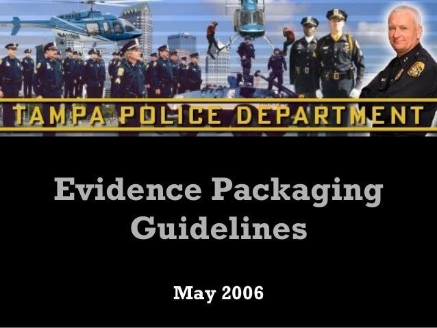 Evidence PackagingEvidence Packaging GuidelinesGuidelines May 2006