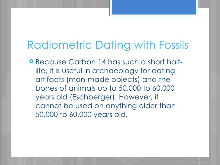 Potassium-40 is useful for dating very old fossils because