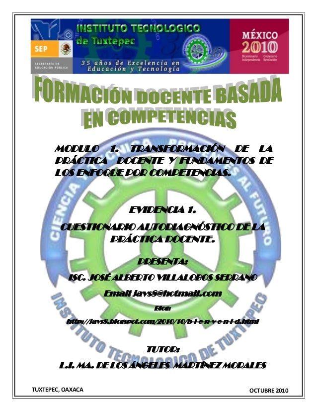 MODULO 1. TRANSFORMACIÓN DE LA PRÁCTICA DOCENTE Y FUNDAMENTOS DE LOS ENFOQUE POR COMPETENCIAS. EVIDENCIA 1. CUESTIONARIO A...