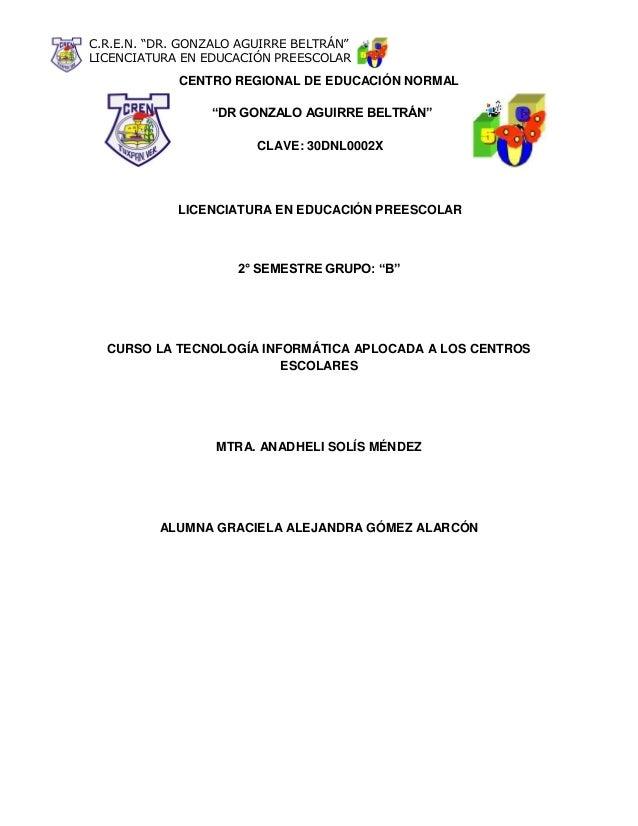 """C.R.E.N. """"DR. GONZALO AGUIRRE BELTRÁN""""LICENCIATURA EN EDUCACIÓN PREESCOLARCENTRO REGIONAL DE EDUCACIÓN NORMAL""""DR GONZALO A..."""