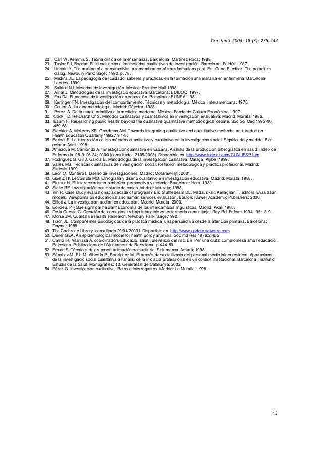 Gac Sanit 2004; 18 (3): 235-244 13 22. Carr W, Kemmis S. Teoría crítica de la enseñanza. Barcelona: Martínez Roca; 1988. 2...