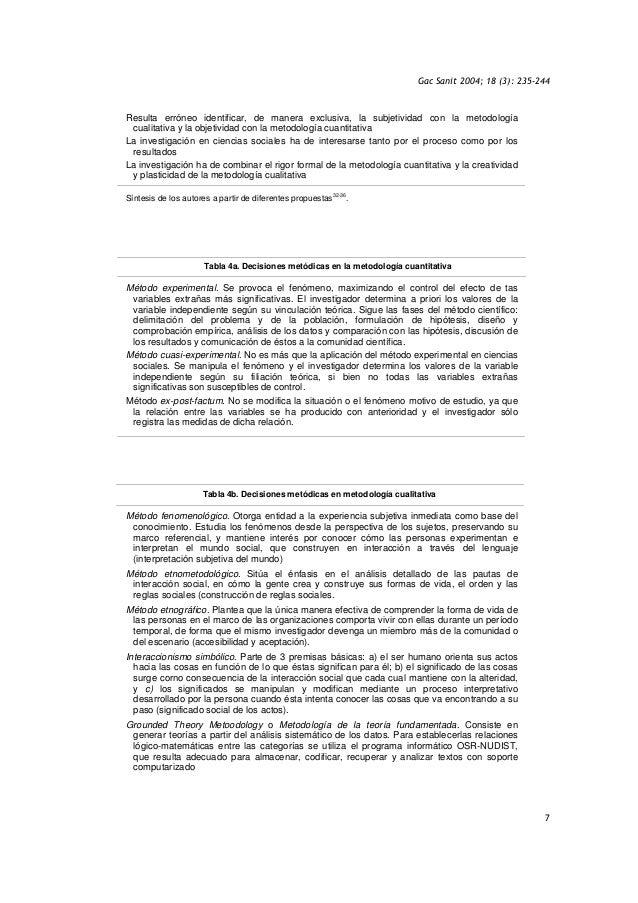 Gac Sanit 2004; 18 (3): 235-244 7 Resulta erróneo identificar, de manera exclusiva, la subjetividad con la metodología cua...