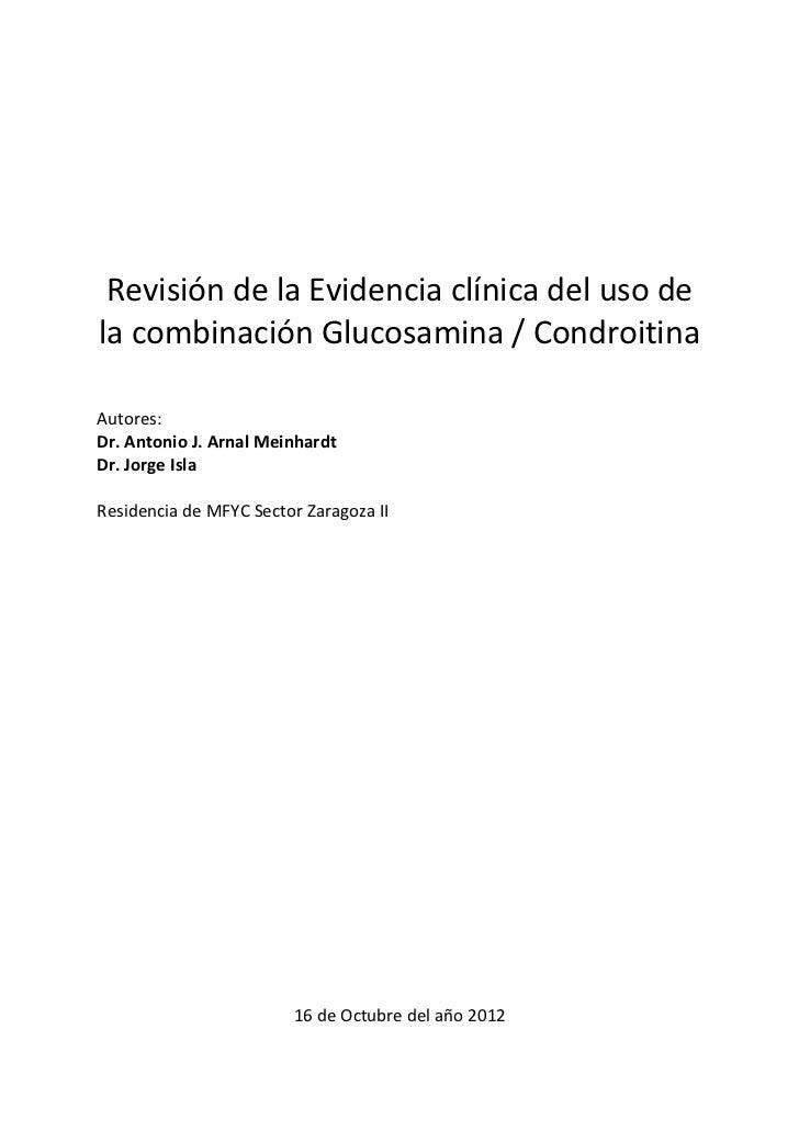 Revisión de la Evidencia clínica del uso dela combinación Glucosamina / CondroitinaAutores:Dr. Antonio J. Arnal MeinhardtD...