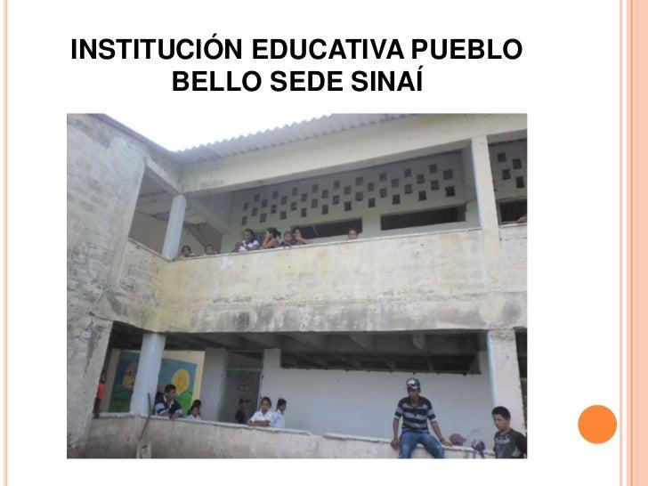 INSTITUCIÓN EDUCATIVA PUEBLO       BELLO SEDE SINAÍ