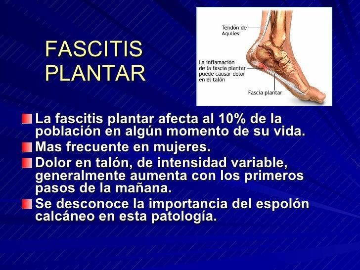 FASCITIS  PLANTAR <ul><li>La fascitis plantar afecta al 10% de la población en algún momento de su vida. </li></ul><ul><li...