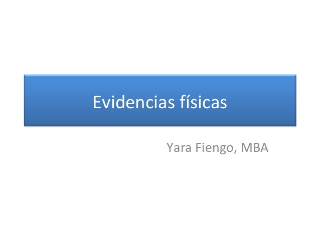 Evidencias físicas Yara Fiengo, MBA
