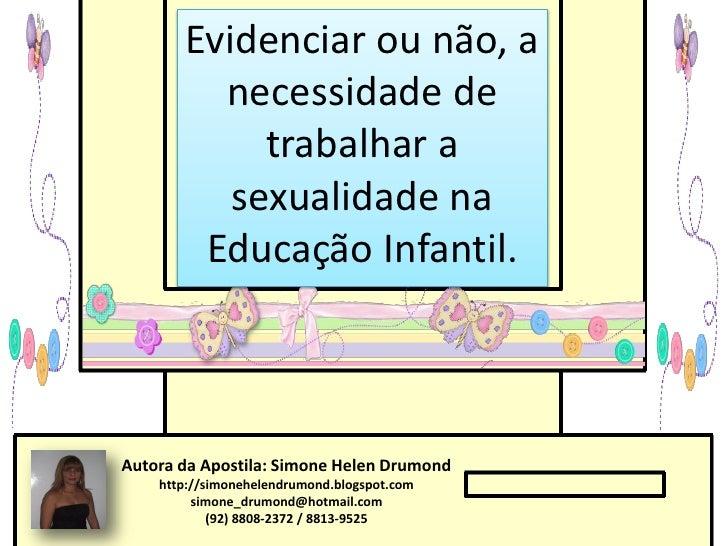 Evidenciar ou não, a         necessidade de            trabalhar a          sexualidade na        Educação Infantil.Autora...