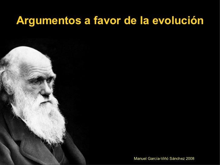 Argumentos a favor de la evolución Manuel García-Viñó Sánchez 2008