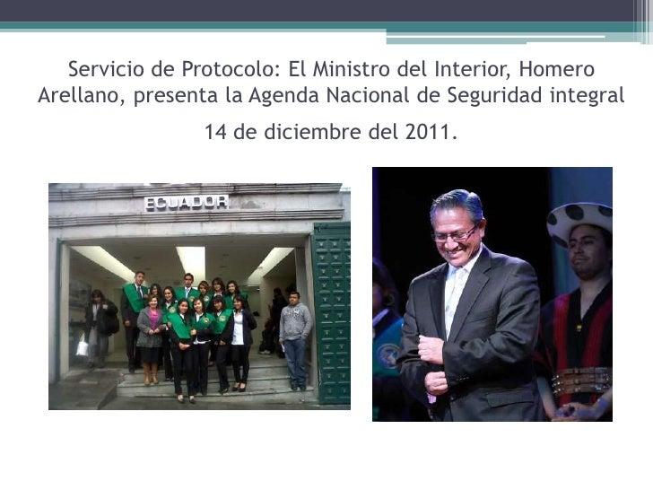Servicio de Protocolo: El Ministro del Interior, HomeroArellano, presenta la Agenda Nacional de Seguridad integral        ...