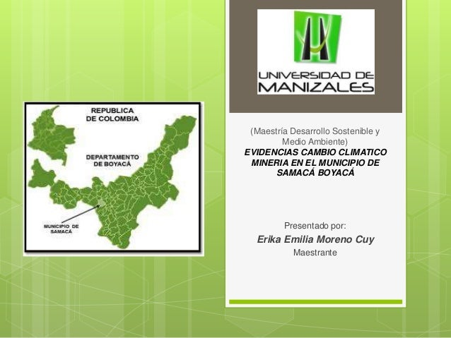 (Maestría Desarrollo Sostenible y Medio Ambiente) EVIDENCIAS CAMBIO CLIMATICO MINERIA EN EL MUNICIPIO DE SAMACÁ BOYACÁ Pre...