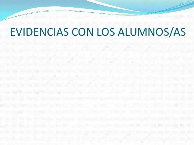 EVIDENCIAS CON LOS ALUMNOS/AS