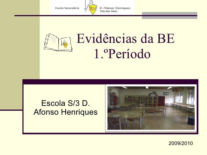 Evidências da BE  1.ºPeríodo Escola S/3 D. Afonso Henriques 2009/2010
