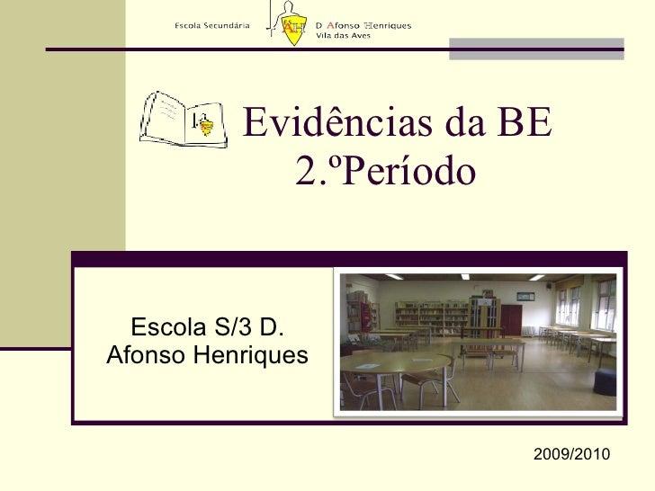 Evidências da BE  2.ºPeríodo Escola S/3 D. Afonso Henriques 2009/2010