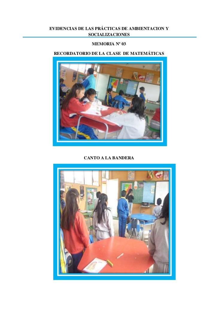 EVIDENCIAS DE LAS PRÁCTICAS DE AMBIENTACION Y               SOCIALIZACIONES                MEMORIA Nº 03 RECORDATORIO DE L...
