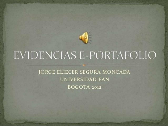 JORGE ELIECER SEGURA MONCADA       UNIVERSIDAD EAN          BOGOTA 2012