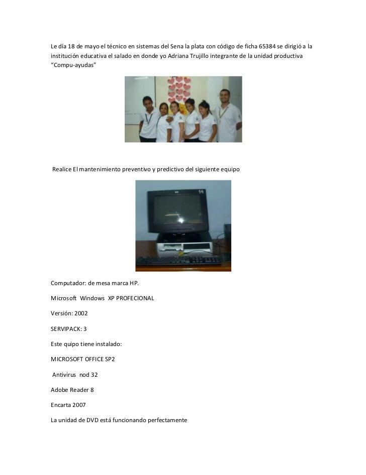 Le día 18 de mayo el técnico en sistemas del Sena la plata con código de ficha 65384 se dirigió a la institución educativa...