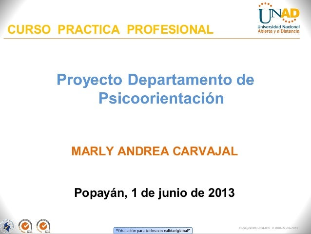CURSO PRACTICA PROFESIONALPopayán, 1 de junio de 2013MARLY ANDREA CARVAJALFI-GQ-GCMU-004-015 V. 000-27-08-2011