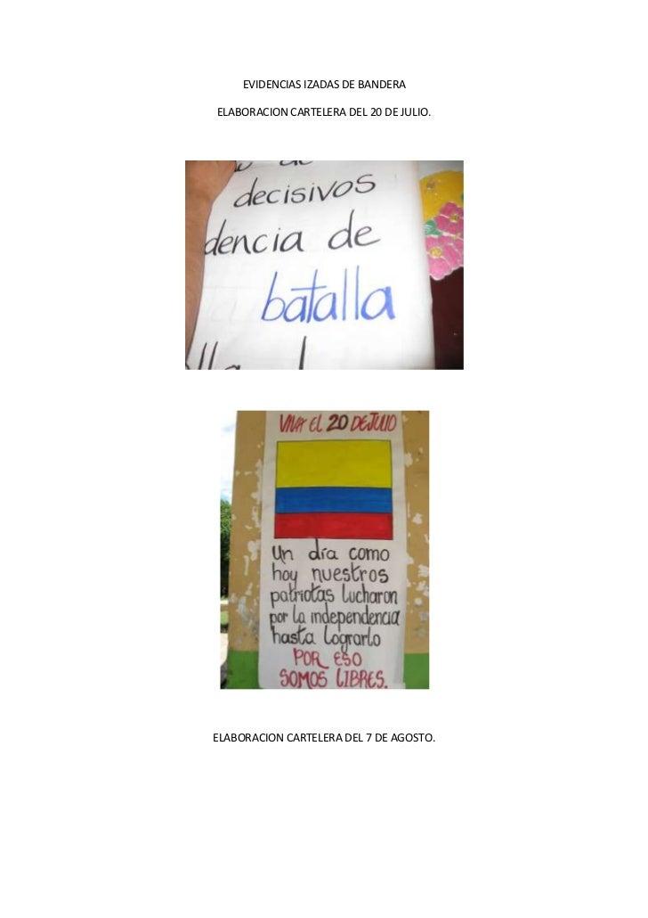 EVIDENCIAS IZADAS DE BANDERAELABORACION CARTELERA DEL 20 DE JULIO.ELABORACION CARTELERA DEL 7 DE AGOSTO.