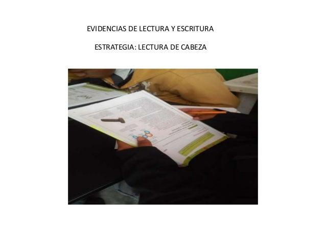 EVIDENCIAS DE LECTURA Y ESCRITURA  ESTRATEGIA: LECTURA DE CABEZA