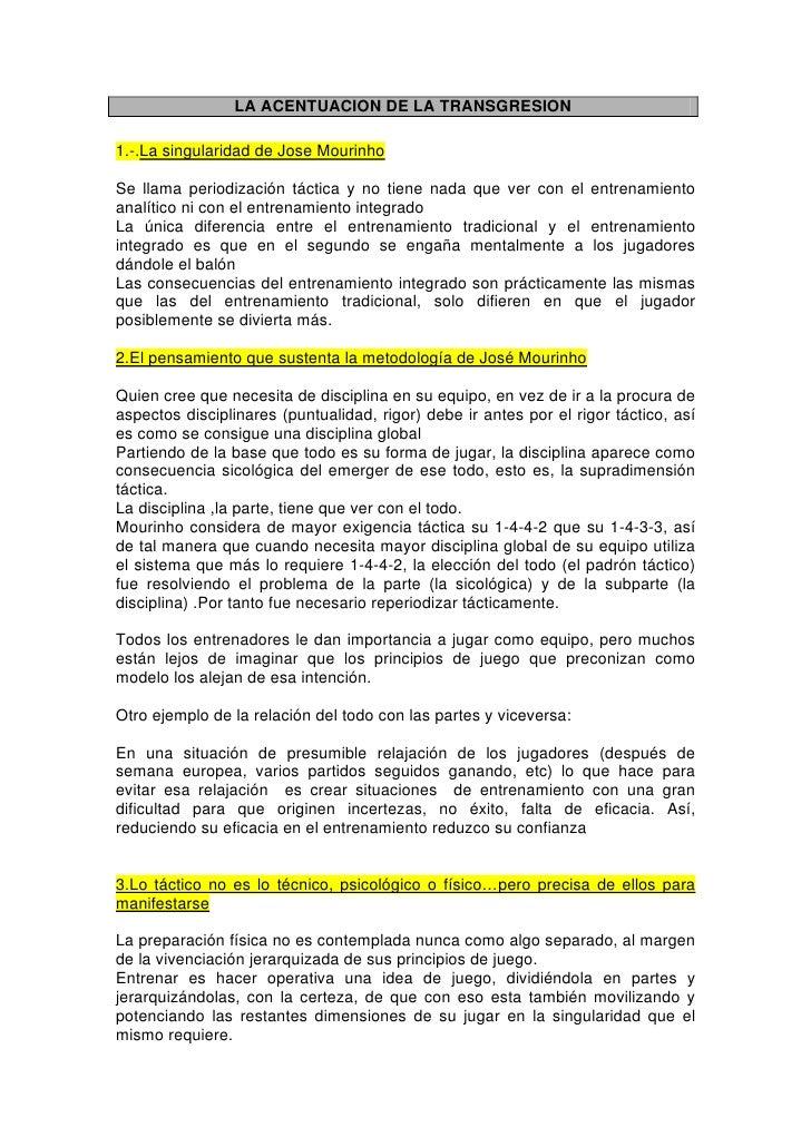 LA ACENTUACION DE LA TRANSGRESION  1.-.La singularidad de Jose Mourinho  Se llama periodización táctica y no tiene nada qu...