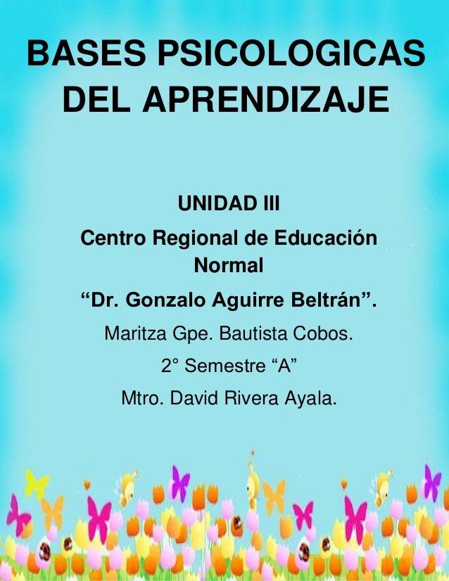 """1 UNIDAD III Centro Regional de Educación Normal """"Dr. Gonzalo Aguirre Beltrán"""". Maritza Gpe. Bautista Cobos. 2° Semestre """"..."""
