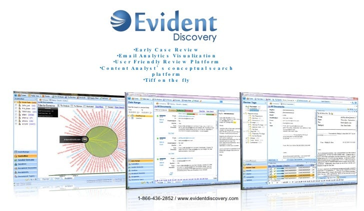 <ul><li>Early Case Review </li></ul><ul><li>Email Analytics Visualization </li></ul><ul><li>User Friendly Review Platform ...