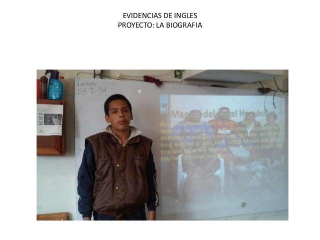 EVIDENCIAS DE INGLES  PROYECTO: LA BIOGRAFIA