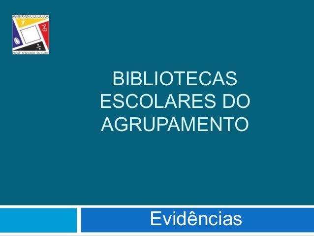 BIBLIOTECASESCOLARES DOAGRUPAMENTO    Evidências