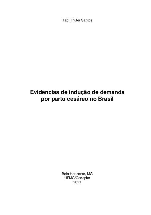 Tabi Thuler SantosEvidências de indução de demandapor parto cesáreo no BrasilBelo Horizonte, MGUFMG/Cedeplar2011