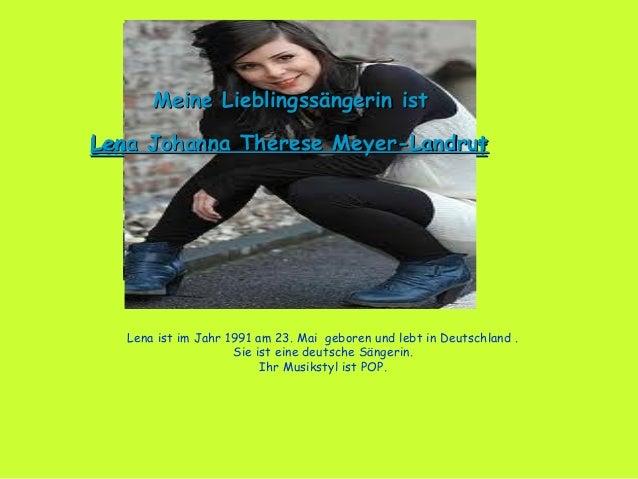MeineMeine LieblingssängerinLieblingssängerin istist Lena Johanna Therese Meyer-LandrutLena Johanna Therese Meyer-Landrut ...