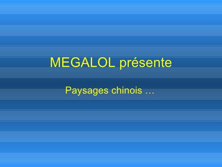 MEGALOL présente Paysages chinois …