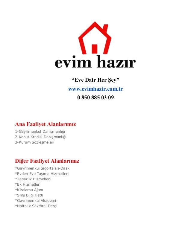 """""""Eve Dair Her Şey""""  www.evimhazir.com.tr  0 850 885 03 09  Ana Faaliyet Alanlarımız  1-Gayrimenkul Danışmanlığı  2-Konut K..."""