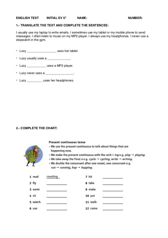 ENGLISH TEST INITIAL EV 5º NAME: NUMBER: 1.- TRANSLATE THE TEXT AND COMPLETE THE SENTENCES: I usually use my laptop to wri...
