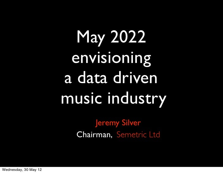 May 2022                        envisioning                       a data driven                       music industry      ...