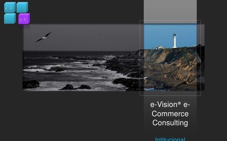 e-Vision® e-Commerce Consulting<br />Intitucional<br />