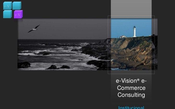 e-Vision® e-Commerce Consulting<br />Institucional<br />