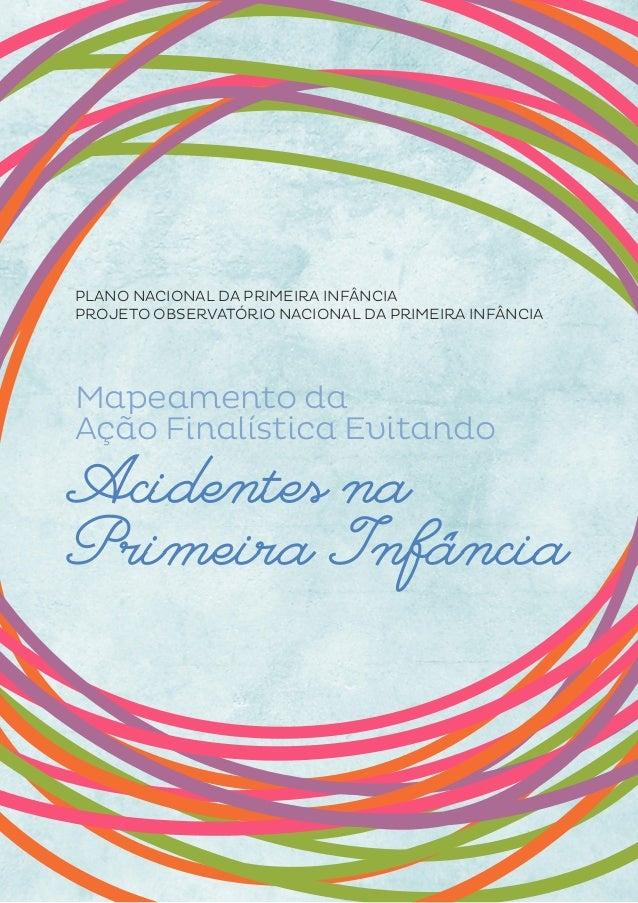 PLANO NACIONAL DA PRIMEIRA INFÂNCIA  PROJETO OBSERVATÓRIO NACIONAL DA PRIMEIRA INFÂNCIA  Mapeamento da  Ação Finalística E...