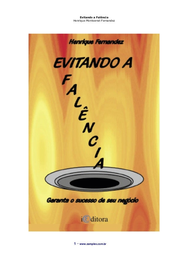 Evitando a FalênciaHenrique Montserrat Fernandez1   - www.zamplex.com.br