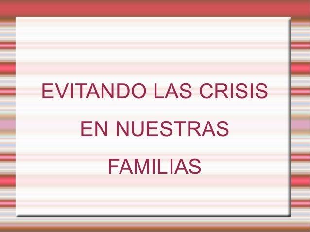 EVITANDO LAS CRISIS EN NUESTRAS FAMILIAS