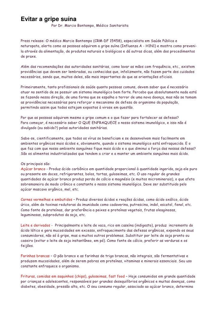 Evitar a gripe suína                   Por Dr. Marcio Bontempo, Médico Sanitarista    Press release: O médico Marcio Bonte...