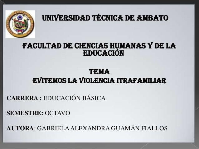 UNIVERSIDAD TÉCNICA DE AMBATO    FACULTAD DE CIENCIAS HUMANAS Y DE LA                  EDUCACIÓN                     TEMA ...