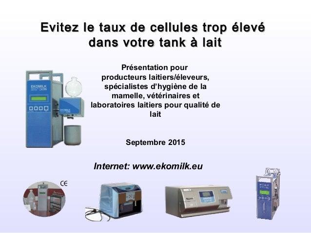 Evitez le taux de cellules trop élevéEvitez le taux de cellules trop élevé dans votre tank à laitdans votre tank à lait Pr...