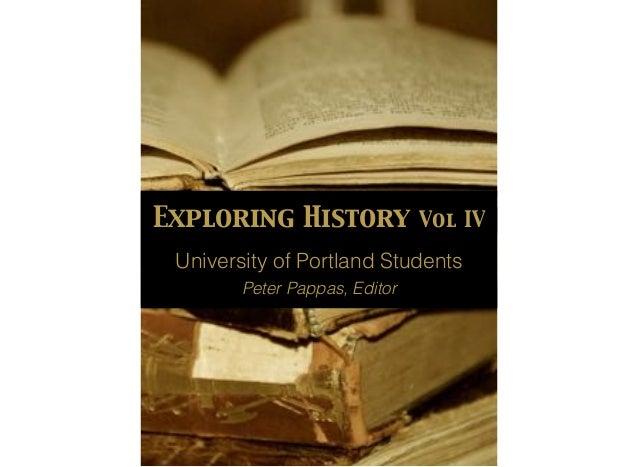 Exploring History Vol IV University of Portland Students