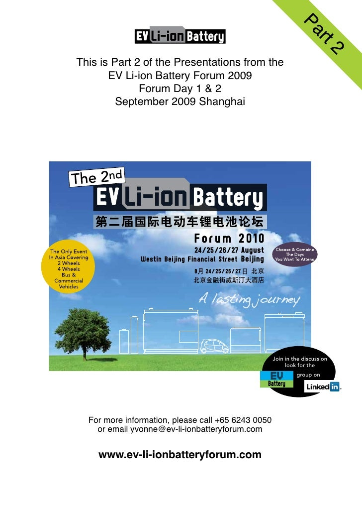 This is Part 2 of the Presentations from the        EV Li-ion Battery Forum 2009               Forum Day 1 & 2          Se...